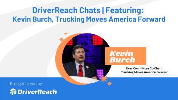 DriverReach Chats _ Kevin Burch, Trucking Moves America Forward (1)