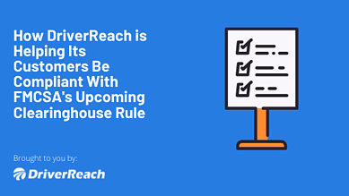 HUBSPOT - How DriverReach is Helping Its Customers Be  Compliant With The Upcoming Clearinghouse Rule