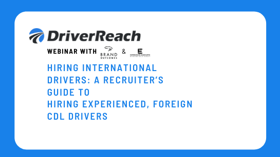 Hiring International Drivers - A Recruiters Guide to Hiring Experienced, Foreign CDL Drivers
