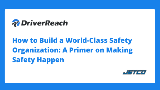 How to Build a World-Class Safety Organization - A Primer on Making Safety Happen