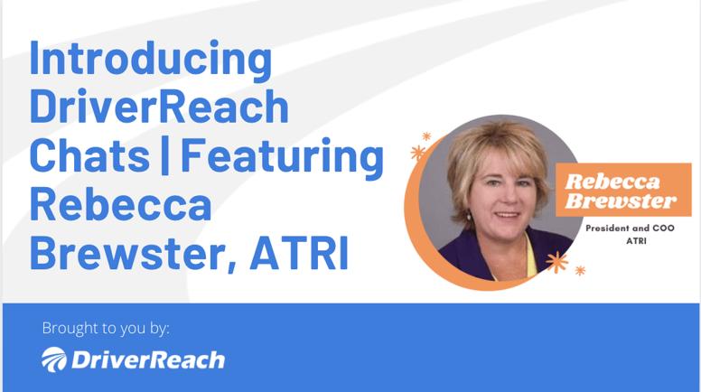 Introducing DriverReach Chats _ Featuring Rebecca Brewster, ATRI